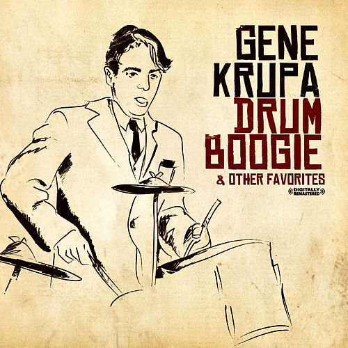 Drum Boogie & Other Favorites (Remastered) by Gene Krupa