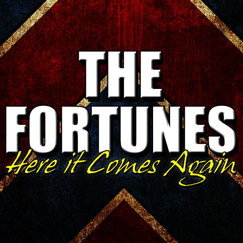 Here It Comes Again by The Fortunes