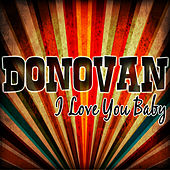 I Love You Baby von Donovan
