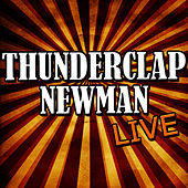 Play & Download Thunderclap Newman: Live by Thunderclap Newman | Napster