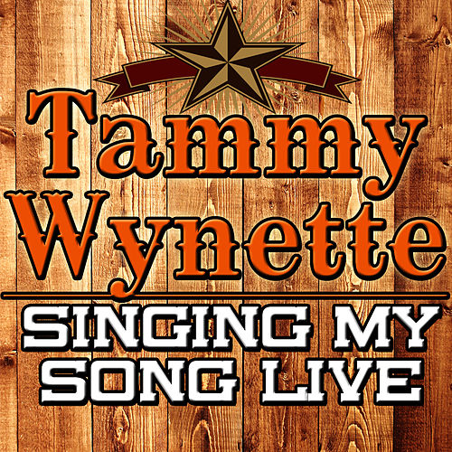 Play & Download Singing My Song Live by Tammy Wynette | Napster