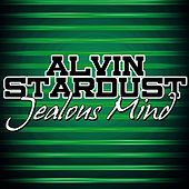 Jealous Mind by Alvin Stardust