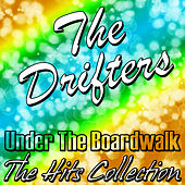 Play & Download Under the Boardwalk: The Hits Collection by The Drifters | Napster