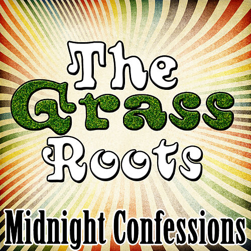 Play & Download Midnight Confessions by Grass Roots | Napster