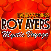 Mystic Voyage: Live Recordings by Roy Ayers