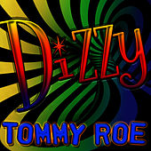 Play & Download Dizzy by Tommy Roe | Napster