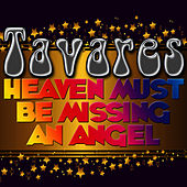 Play & Download Heaven Must Be Missing an Angel by Tavares | Napster