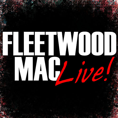Play & Download Live! by Fleetwood Mac | Napster