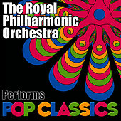 Play & Download The Royal Philharmonic Orchestra Performs Pop Classics by Royal Philharmonic Orchestra | Napster