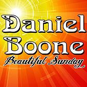 Play & Download Beautiful Sunday by Daniel Boone | Napster
