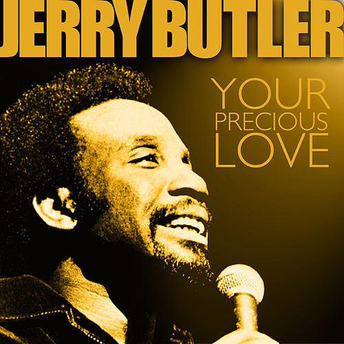 Play & Download For Your Precious Love by Jerry Butler | Napster