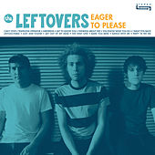 Eager To Please by The Leftovers