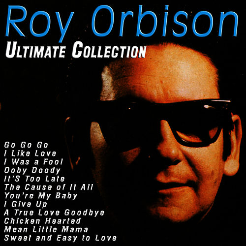 Play & Download Ultimate Collection by Roy Orbison | Napster