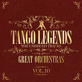 Play & Download Tango Legends Vol. 10: Great Orchestras by Various Artists | Napster