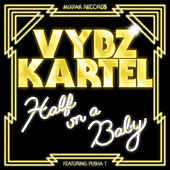 Play & Download Half On A Baby (Remix) [feat. Pusha T] – Single by VYBZ Kartel | Napster