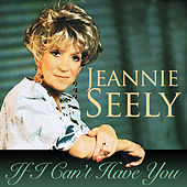 Play & Download If I Can't Have You by Jeannie Seely | Napster