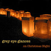 Play & Download On Christmas Night - Single by Grey Eye Glances | Napster