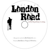 London Road by Bob Kirkpatrick