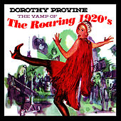 Play & Download The Vamp Of The Roaring 1920's by Dorothy Provine | Napster