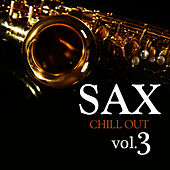 Play & Download Sax Chill Out Vol.3 by Sax Chill Out | Napster