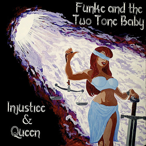 Play & Download Injustice & Queen by Funke and The Two Tone Baby  | Napster