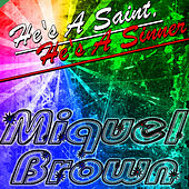 Play & Download He's a Saint, He's a Sinner by Miquel Brown | Napster