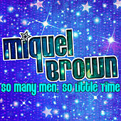Play & Download So Many Men, So Little Time by Miquel Brown | Napster