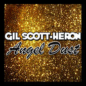 Play & Download Angel Dust by Gil Scott-Heron | Napster