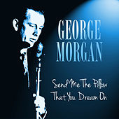 Play & Download Send Me the Pillow That You Dream On by George Morgan | Napster