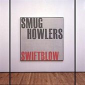 Swiftblow by Smug Howlers