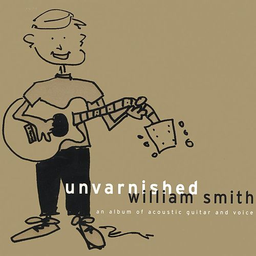Play & Download Unvarnished by William Smith | Napster