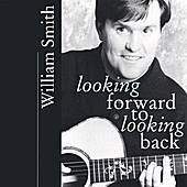 Play & Download Looking Forward to Looking Back by William Smith | Napster
