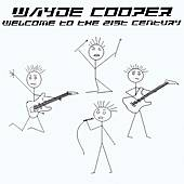 Play & Download Welcome to the 21st century by Wayde Cooper | Napster