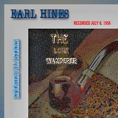 Play & Download Lone Wanderer - (Live) Recorded July 8, 1956 [Remastered] by Earl Fatha Hines | Napster