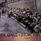 The Genius of Jerome Kern (Original Cast Recordings) [Remastered] by Various Artists