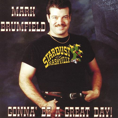 Play & Download Gonna' be a Great Day by Mark Brumfield | Napster