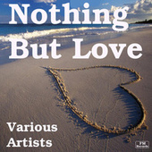 Play & Download Nothing But Love by Various Artists | Napster