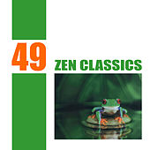 Play & Download 49 Zen Classics by Various Artists | Napster