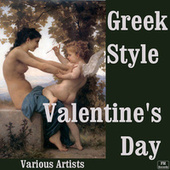 Play & Download Greek Style Valentine's Day by Various Artists | Napster