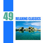 49 Relaxing Classics by Various Artists