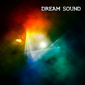Play & Download Dream Sound by Various Artists | Napster