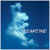 Dream Time by Various Artists