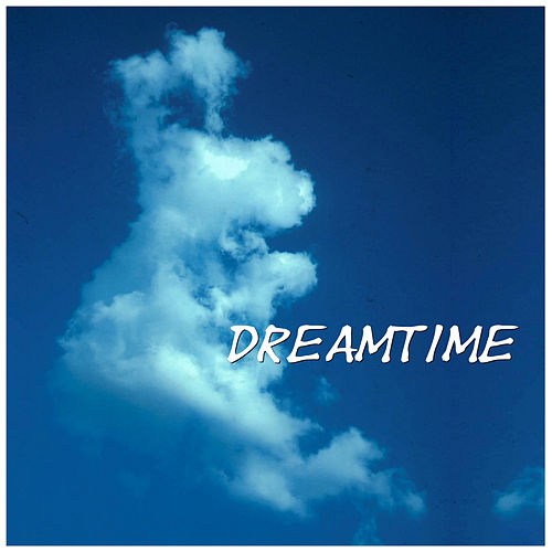 Play & Download Dream Time by Various Artists | Napster