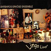 Play & Download Lingo Lingo by Barbaros Erköse Ensemble | Napster