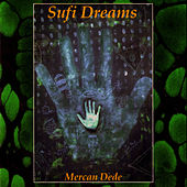 Sufi Dreams von Mercan Dede