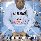 Success the Best Revenge by Agerman (of 3xkrazy)