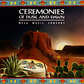 Play & Download Ceremonies Of Dusk And Dawn by Mesa Music Consort | Napster