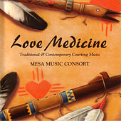 Play & Download Love Medicine by Mesa Music Consort | Napster