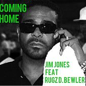 Comin' Home (feat. Rugz D. Bewler) - Single by Jim Jones