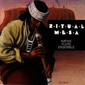 Ritual Mesa by Native Flute Ensemble